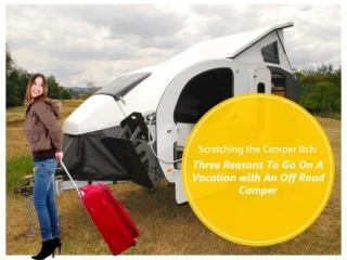 Scratching the Camper Itch: Three Reasons To Go On A Vacatio