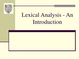 Lexical Analysis - An Introduction