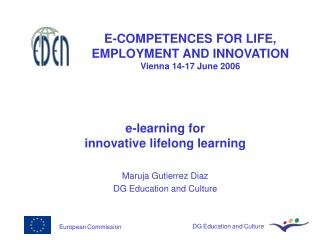 E-COMPETENCES FOR LIFE, EMPLOYMENT AND INNOVATION  Vienna 14-17 June 2006