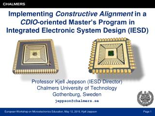 Professor Kjell Jeppson (IESD Director) Chalmers University of Technology  Gothenburg, Sweden