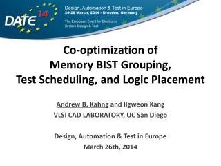 Co-optimization of  Memory  BIST Grouping,  Test  Scheduling, and Logic Placement