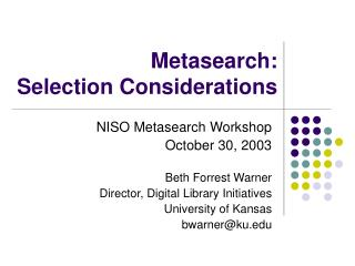 Metasearch:  Selection Considerations