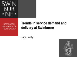 Trends in service demand and delivery at Swinburne