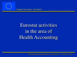 Eurostat activities  in the area of Health Accounting
