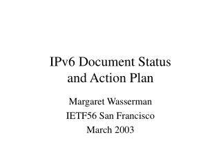 IPv6 Document Status  and Action Plan