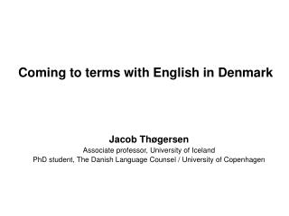 Coming to terms with English in Denmark
