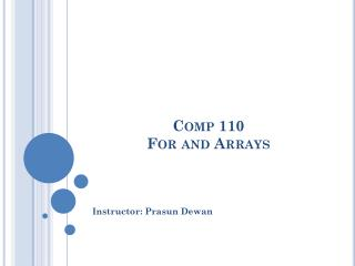 Comp 110 For and Arrays