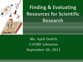Finding & Evaluating Resources for Scientific Research