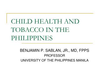 CHILD HEALTH AND TOBACCO IN THE PHILIPPINES