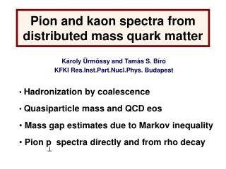 Pion and kaon spectra from distributed mass quark matter
