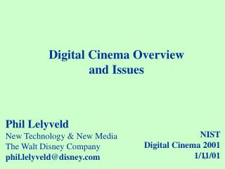 Digital Cinema Overview and Issues