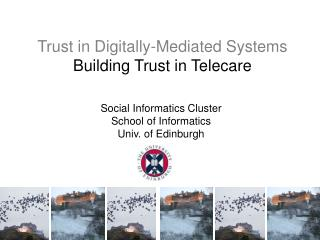 Trust in Digitally-Mediated Systems Building Trust in Telecare
