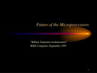 Future of the Microprocessors
