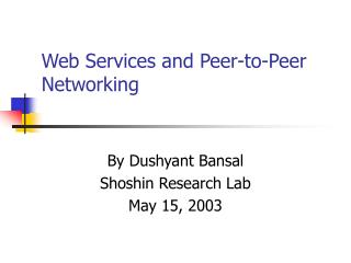 Web Services and Peer-to-Peer Networking