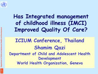 Has Integrated management of childhood illness (IMCI) Improved Quality Of Care?