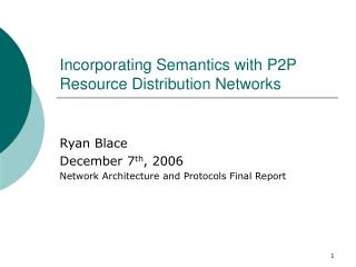Incorporating Semantics with P2P Resource Distribution Networks