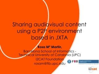 Sharing audiovisual content using a P2P environment based in JXTA