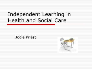 Independent Learning in Health and Social Care