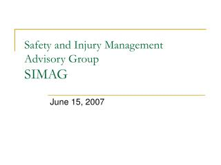 Safety and Injury Management Advisory Group SIMAG