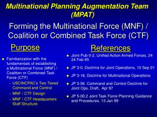 Forming the Multinational Force (MNF) / Coalition or Combined Task Force (CTF)