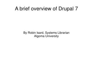 A brief overview of Drupal 7
