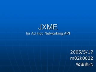 JXME for Ad Hoc Networking API