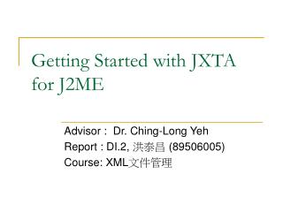 Getting Started with JXTA for J2ME