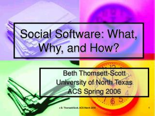 Social Software: What, Why, and How?