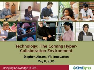 Stephen Abram, VP, Innovation May 8, 2006