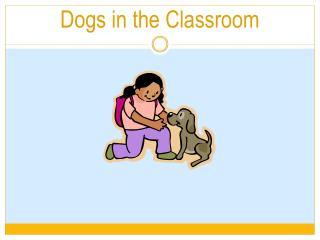 Dogs in the Classroom