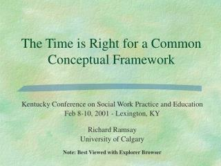 The Time is Right for a Common Conceptual Framework