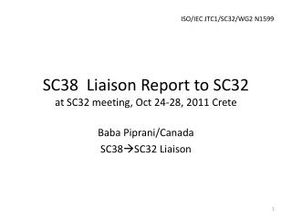 SC38  Liaison Report to SC32 at SC32 meeting, Oct 24-28, 2011 Crete