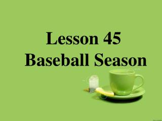 Lesson 45  Baseball  Season