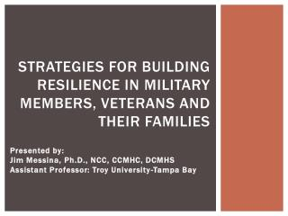 Strategies for Building Resilience in Military Members, Veterans and their Families