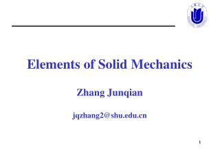 Elements of Solid Mechanics Zhang Junqian jqzhang2@shu
