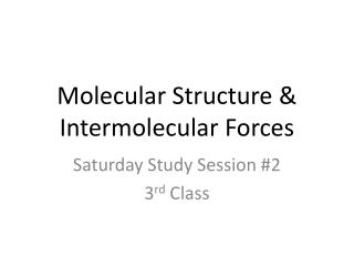 Molecular Structure & Intermolecular Forces