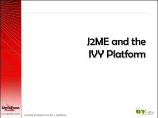 J2ME and the IVY Platform