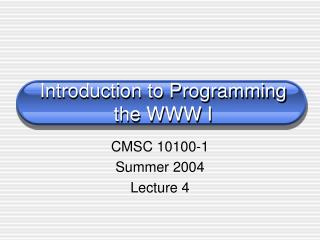 Introduction to Programming the WWW I