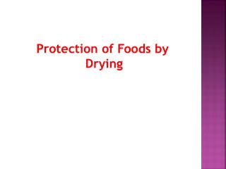 Protection  of Foods by Drying