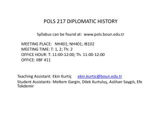 POLS 217 DIPLOMATIC HISTORY Syllabus can be found at:   pols.boun.tr