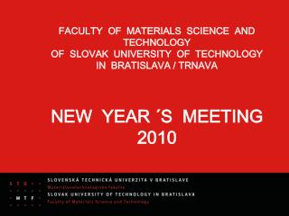 FACULTY  OF  MATERIALS  SCIENCE  AND  TECHNOLOGY