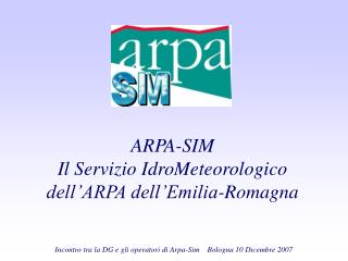 ARPA-SIM Il Servizio IdroMeteorologico dell'ARPA dell'Emilia-Romagna