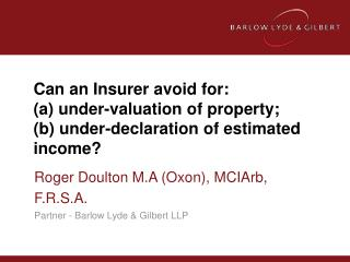 Can an Insurer avoid for:  (a) under-valuation of property;  (b) under-declaration of estimated income?