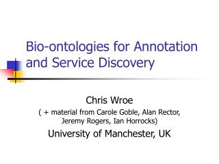 Bio-ontologies for Annotation and Service Discovery