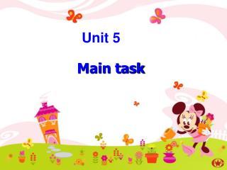 Main task