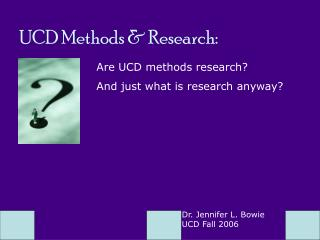 UCD Methods & Research: