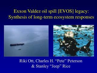 Exxon Valdez oil spill [EVOS] legacy: Synthesis of long-term ecosystem responses