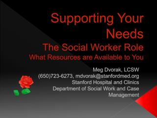 Supporting Your Needs The Social Worker Role What Resources are Available to You