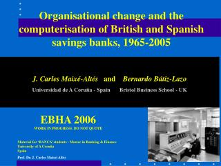 Organisational change and the computerisation of British and Spanish savings banks, 1965-2005