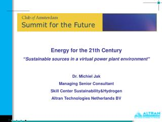"Energy for the 21th Century ""Sustainable sources in a virtual power plant environment"""